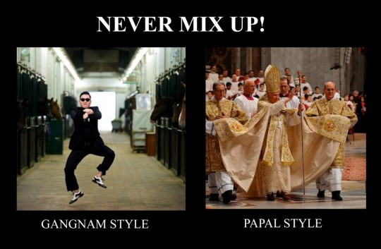 Never Mix Up: Gangnam Style vs Papal Style