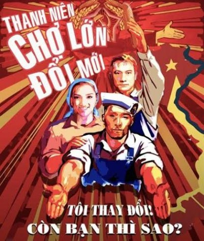 "This image alludes to the censorship by communist party officials of a locally produced film earlier this year which caused an online furor. This image, remixed in the style of vintage Vietnamese wartime propaganda posters, reads, ""New changing Cho Lon Youth! We've changed! How about you, Censorship Committee?"""